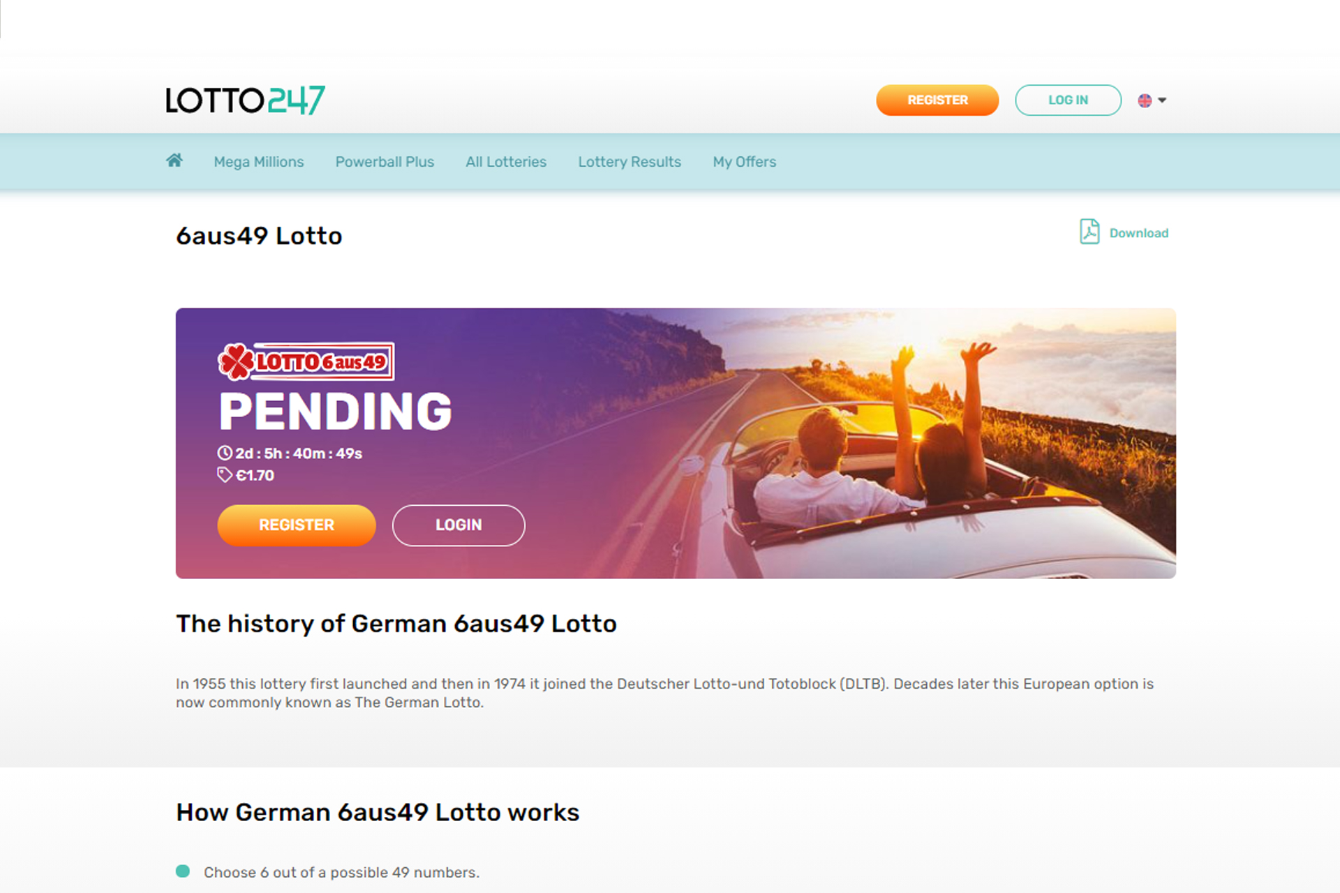 One of the oldest lotteries that give you a chance to win over 25 million euros.