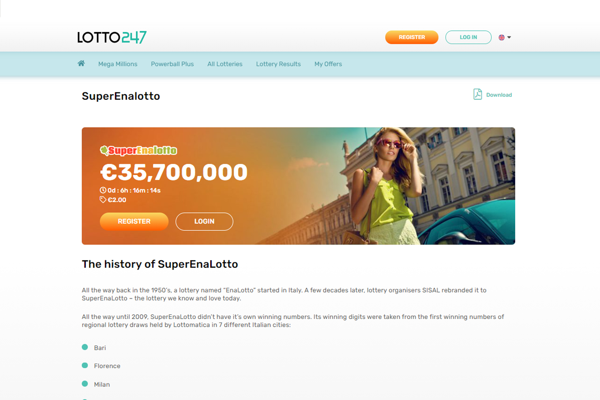 SuperEnalotto is an Italian lottery with really cheap tickets.